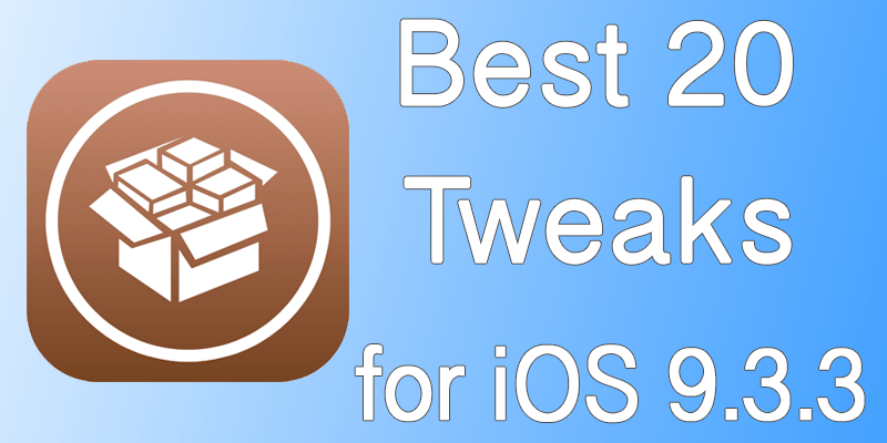 Best Jailbreak Tweaks for iOS 9.3.3