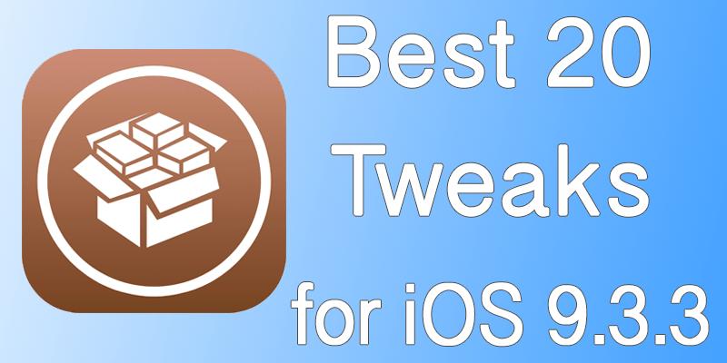 Best Jailbreak Tweaks for iOS 9.3.3