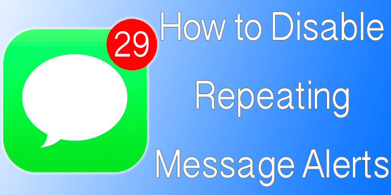 Disable Repeating Message Alert On iPhone