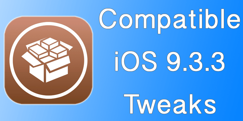 iOS 9.3.3 Compatible Jailbreak Tweaks