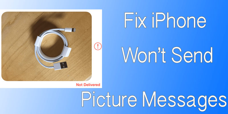 iPhone Won't Send Picture Messages