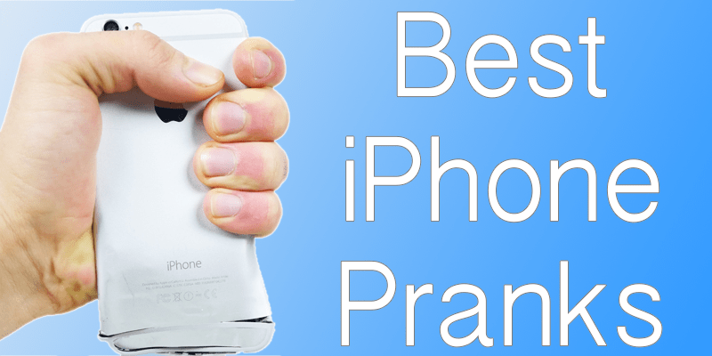 Best iPhone Pranks