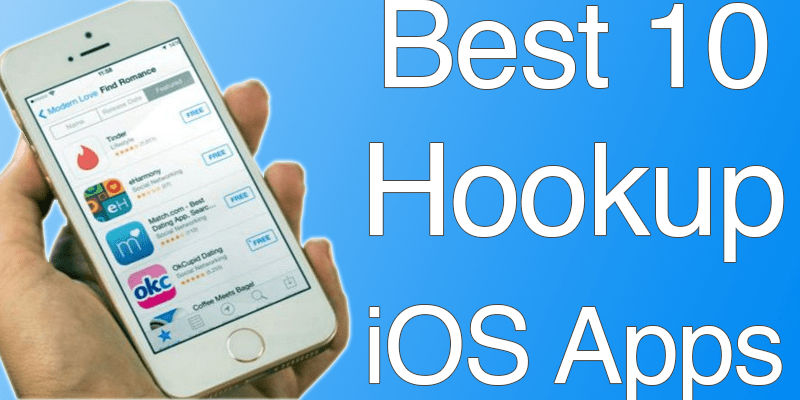 Top 10 Best Hookup Apps For iPhone to Download in