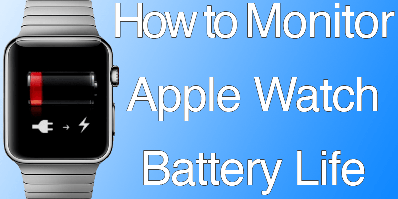Monitor Apple Watch Battery Life