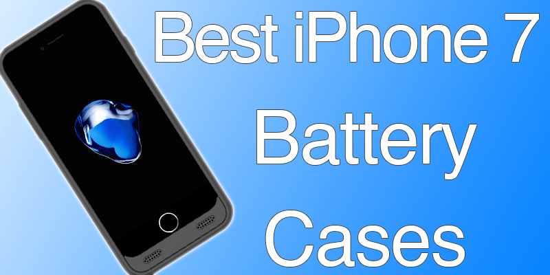 Best iPhone 7 Battery Cases