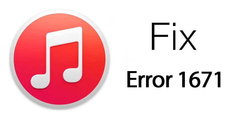 fix itunes error 1671