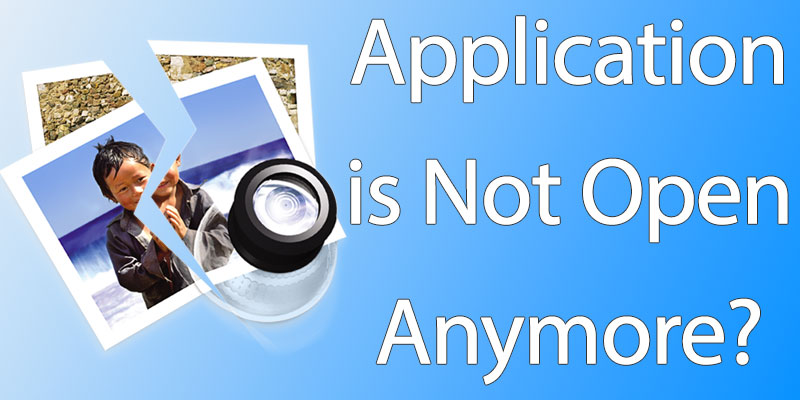 application is not open anymore