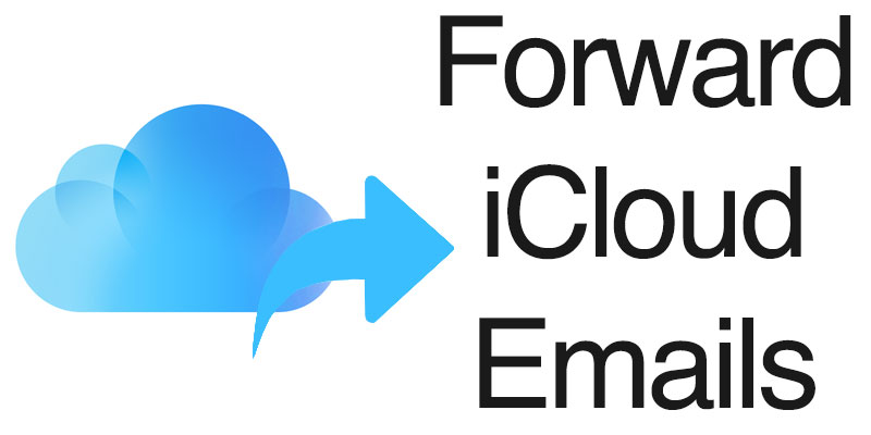forward icloud emails to another email