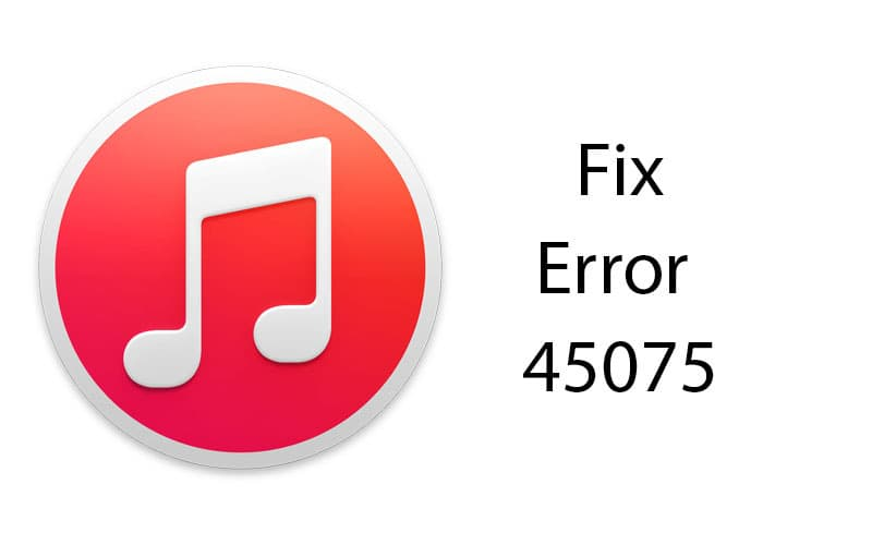 fix itunes error 45075