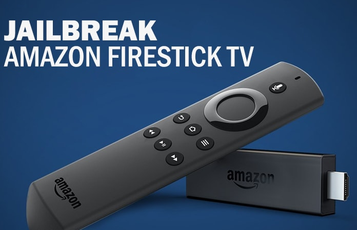 Jailbreak Amazon Firestick TV