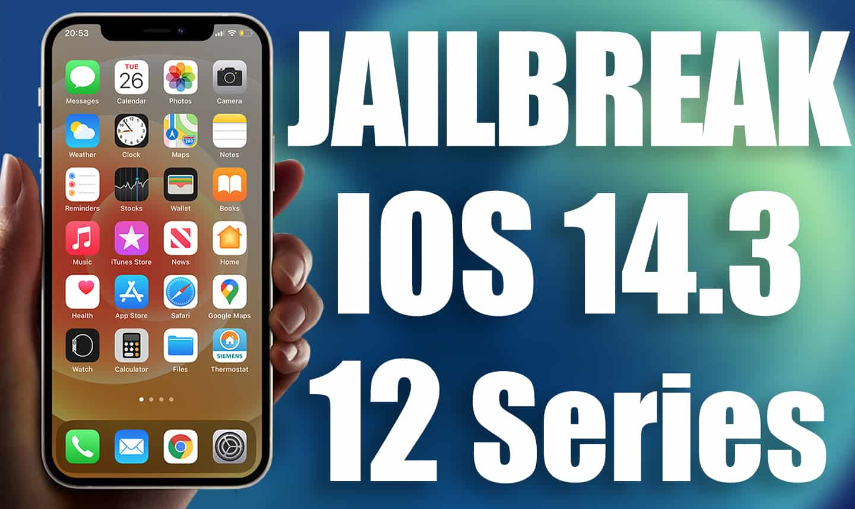 jailbreak iphone 12 ios 14.3